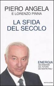 La sfida del secolo. Energia 200 domande sul futuro dei nostri figli. di Piero Angela Lorenzo Pinna - 3586
