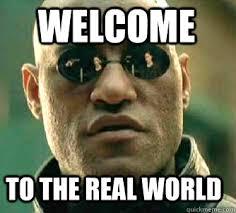 Welcome to the real World - Matrix Morpheus - quickmeme via Relatably.com