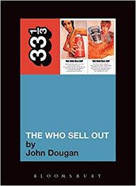The <b>Who Sell</b> Out (33 1/3): Dougan, John: 9780826417435: Amazon ...