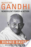 Mahatma Gandhi: Nonviolent Power in Action - Dennis Dalton ...