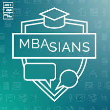 MBAsians: The Asian MBA Podcast