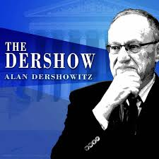 Alan Dershowitz Show on Apple Podcast Harvard Law School professor