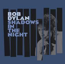 <b>Bob Dylan</b> LP CD Shadows in The Night <b>180</b> Gram Limited Vinyl ...