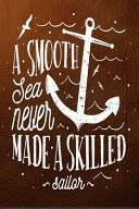 <b>A Smooth Sea</b> Never Made a Skilled Sailor: Funny Work Quote, A ...