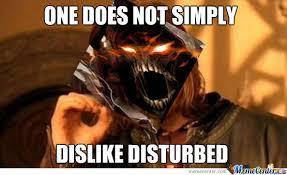 Disturbed by disturbedmemes - Meme Center via Relatably.com