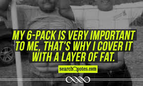 Being Fat Quotes | Quotes about Being Fat | Sayings about Being Fat