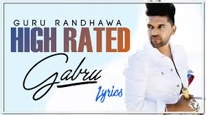 High Rated Gabru Lyrics | Guru Randhawa | Latest Punjabi Songs ...