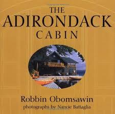 The Adirondack Cabin by Obomsawin, <b>Robbin</b>: Gibbs Smith, Salt ...