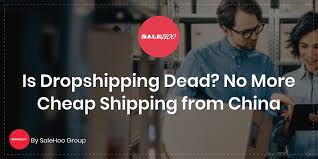 Is <b>Dropshipping</b> Dead? No More Cheap Shipping from China ...
