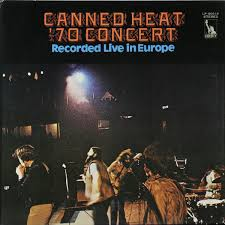 <b>Canned Heat</b> - <b>70</b> Concert: Recorded Live In Europe (japan Original ...