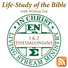 Life-Study of 1 & 2 Thessalonians with Witness Lee