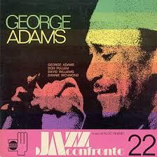 George Adams (ts,fl,p,voc) Don Pullen (p) David Williams (b) Dannie Richmond (dr) Rec. 29.3.1975 in Roma LP: HORO(I) HLL 101-22; Horo/RVC(J) RVH-6075. - confro_2