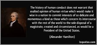The history of human conduct does not warrant that exalted opinion ... via Relatably.com