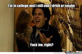 On Drinking And Smoking In College by crimsonnightmare - Meme Center via Relatably.com