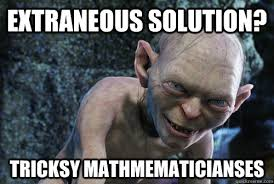 extraneous solution? tricksy mathmematicianses - high school math ... via Relatably.com