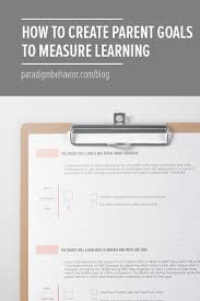 how to create parent training goals to measure learning paradigm aba parent training smart goals