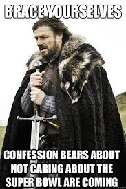 brace yourselves confession bears about not caring about the super ... via Relatably.com
