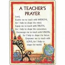 A prayer for teachers as they begin a new year. -I'm pretty sure ...