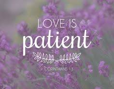 Love Is Patient on Pinterest | Bible Quotes, 1 Corinthians 13 and ...