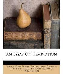 essay on temptation an essay on temptation classic reprint buy an an essay on temptation buy an essay on temptation online at low an essay on temptation