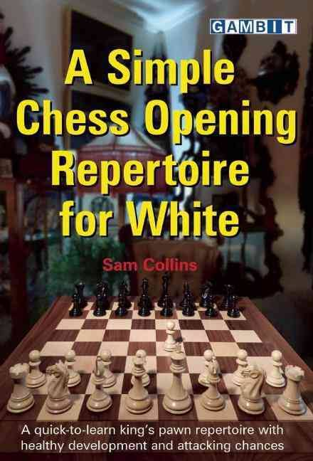 Sam Collins_Simple Chess Opening Repertoire for White PDF+PGN Images?q=tbn:ANd9GcSKUAOYsnW1Swb2iRtrHZCNndPwS0mqB1ZGEuSFUzo7tJn4wt0h