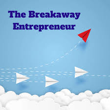 The Breakaway Entrepreneur