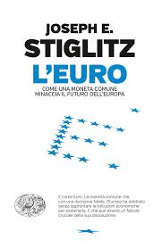 Risultati immagini per Stiglitz e l'Euro libro
