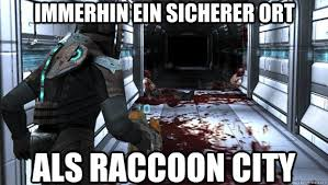 dead space vs resident evil memes | quickmeme via Relatably.com
