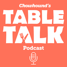 Chowhound's Table Talk Podcast