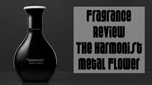 Fragrance Review :: <b>The Harmonist Metal</b> Flower | Niche, Avant ...