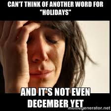 """can't think of another word for """"holidays"""" and it's not even ... via Relatably.com"""