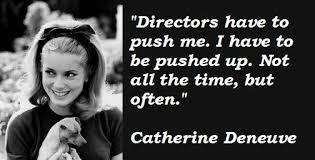 Catherine Deneuve Image Quotation #8 - QuotationOf . COM via Relatably.com