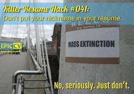 killer resume hacks epic cv killer resume hack 041 don t put your nick in your resume