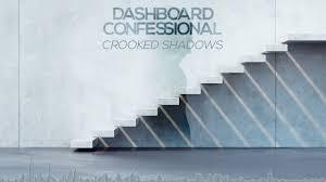 <b>Dashboard Confessional</b> - <b>Crooked</b> Shadows (Official Audio ...