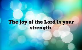 the joy of the lord is your strength bible revelation