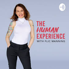 The Human Experience with Flic Manning