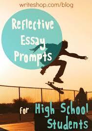 easy essay topics for high school students reflective essay prompts for high school students  essay prompts  reflective essay prompts