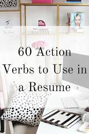 action verbs to use in a resume elana lyn 60 action verbs to use in a resume