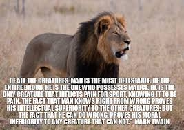 Meme Maker - Of all the creatures, man is the most detestable. Of ... via Relatably.com