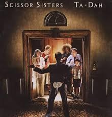 <b>Scissor Sisters</b> - <b>Ta</b>-Dah - Amazon.com Music