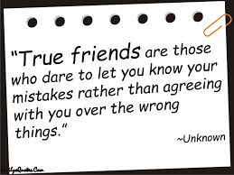 images about true friendship friendship bff true friends are those who dare to let you know your mistakes rather than agreeing you over the wrong things