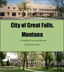fy2016 unaudited year end review city of great falls montana fy2016 unaudited year end review