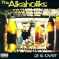 21 & Over album by Tha Alkaholiks