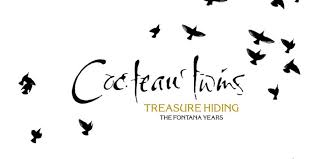<b>Cocteau Twins</b>: Treasure Hiding: The Fontana Years Album Review ...