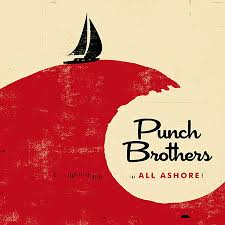"The Story Behind <b>Punch Brothers</b>' New Album, ""<b>All</b> Ashore ..."