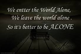 alone quotes | Quotes