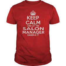 keep calm and let the salon manager handle it t shirt hoodie
