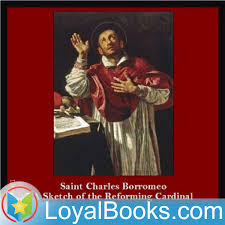 Saint Charles Borromeo: A Sketch of the Reforming Cardinal by Louise M. Stacpoole-Kenny