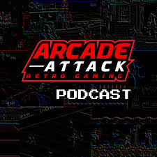 Arcade Attack Retro Gaming Podcast