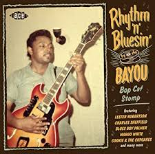 <b>VARIOUS ARTISTS</b> - <b>Rhythm</b> N Bluesin By The Bayou: Bop Cat ...
